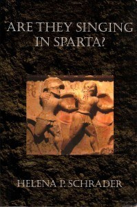 Are they singing in Sparta, Helena P. Schrader