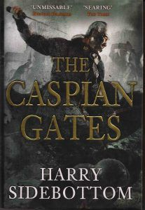 The Caspian Gates Harry Sidebottom