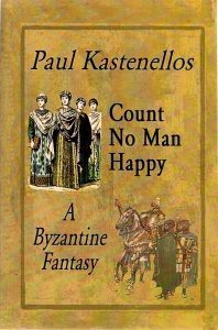 Novelas sobre Bizancio: Count no man happy